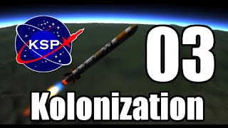 Kerbal Space Program || Kolonization || Ep.3