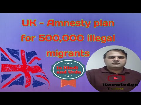 UK - Amnesty plan for 500,000 illegal migrants