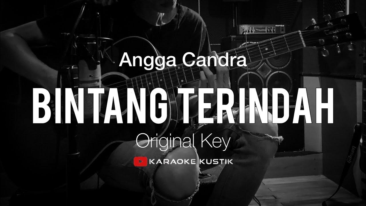 Bintang Terindah - Angga Candra (Akustik Karaoke) Original Key