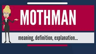 What is MOTHMAN? What does MOTHMAN mean? MOTHMAN meaning, definition & explanation