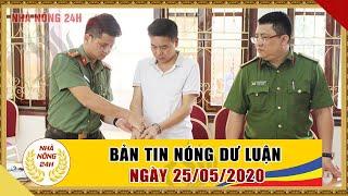 An ninh ngày mới hôm nay   Tin tức Việt Nam mới nhất   Tin nóng 24h ngày 25/05/2020   NHÀ NÔNG 24H