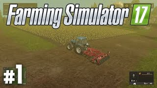 Farming Simulator 17: Getting Started - Part 1 (Gameplay / Walkthrough / Lets Play)