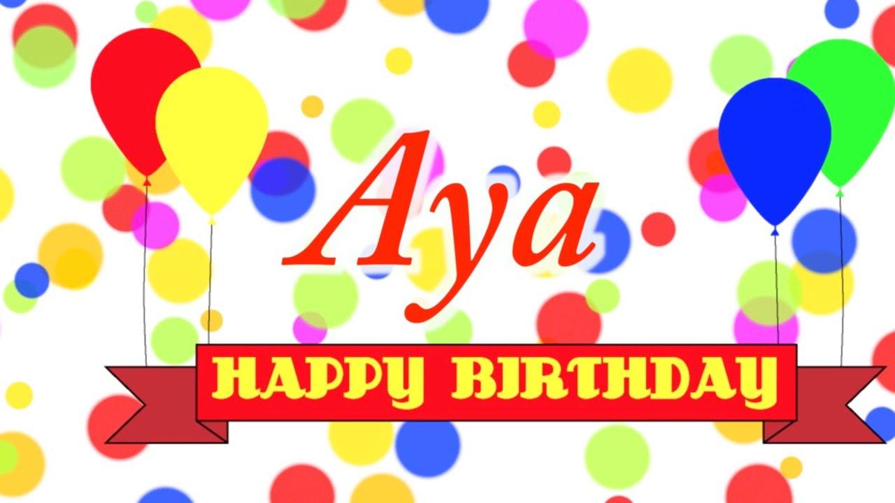 Happy Birthday Aya Song Youtube