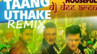 Taang Uthake - Housefull 3 (Tapori Dance Mix )-Dj Santosh Pate.mp3