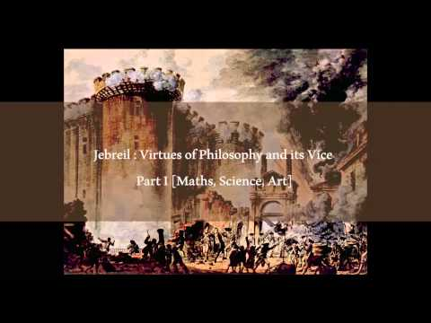 Virtues of Philosophy and its Vice - Part I [Maths, Science, Art]