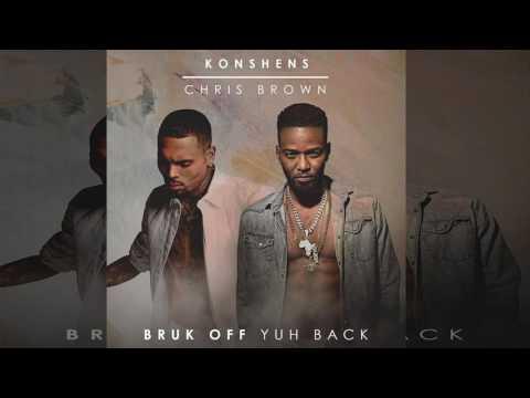 Konshens & Chris Brown - Bruk Off Yuh Back (Remix)