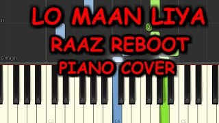 LO MAAN LIYA Piano Cover | Raaz Reboot | Chords+Tutorials+Lesson+Notes | Arijit Singh| Emraan Hashmi
