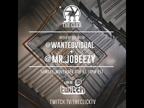 The Click Episode 4 — Featuring WantedVisual & Mr.Jobeezy