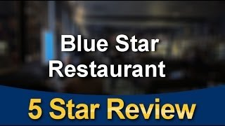 Blue Star Restaurant  Welland          Remarkable           Five Star Review by Alice M.