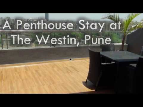 A Penthouse Stay at The Westin, Pune