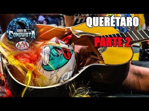 QUERÉTARO Parte 2  Lucha Libre AAA Worldwide 2018