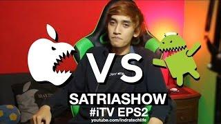 iOS VS Android ? dan Kenapa Gue Pilih iPhone ? - #iTV EPS2 ( INDONESIA )