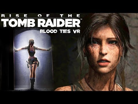 RISE OF THE TOMB RAIDER IN VIRTUAL REALITY! | ROTR: Croft Manor Blood Ties VR HTC Vive Gameplay
