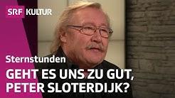 Peter Sloterdijk: Zur Lage der Welt | Sternstunde Philosophie | SRF Kultur