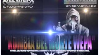 ☆ KUMBIA DEL MONTE AZTEKA ☆ DJ PUCHO FT DANNIMASTAH