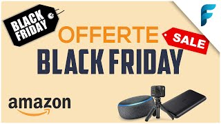 Le Migliori OFFERTE TECH AMAZON del Black Friday 2019!
