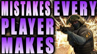CS GO TOP 5 COMMON MISTAKES EVERY PLAYER MAKES