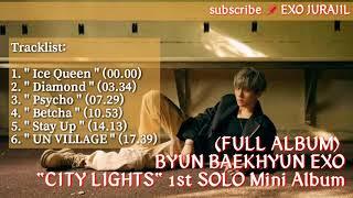 [FULL ALBUM] BAEKHYUN EXO - CITY LIGHTS ⚠👈 1st Mini Album Solo
