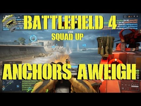 BattleField 4 Squad Up: Anchors Aweigh! Go Navy Edition (BattleField 4 Gameplay)