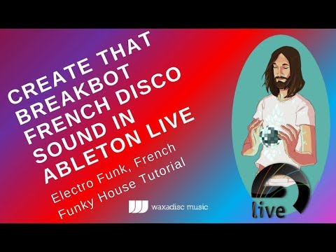 How To Sound Like Breakbot Tutorial Walktrough