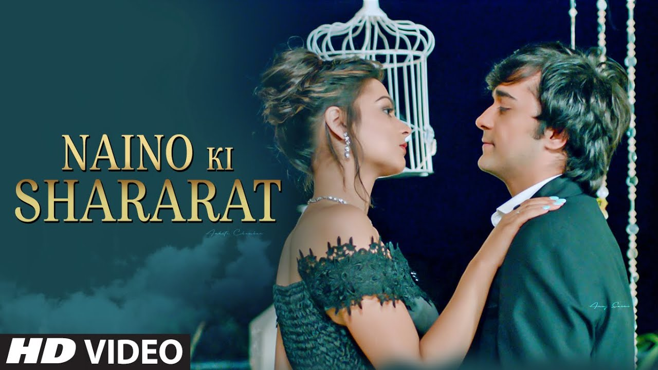 Naino Ki Shararat New Video Song Saurabh Gangal, Anushka Gupta Feat. Ankita Chouhan