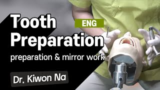 [ENG] Tooth Preparation - Preparation Position \u0026 Mirror work - Preview