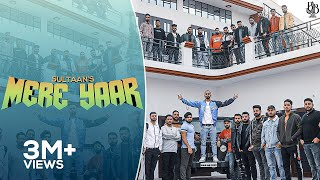 SULTAAN - MERE YAAR (Official Music Video) | New Punjabi Song | Punjabi Trap 2020