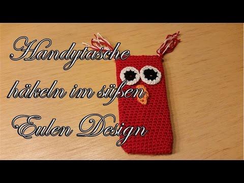Handytasche Häkeln Im Süßen Eulen Design Youtube