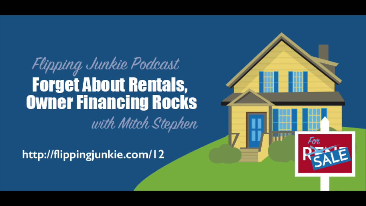 Episode 12: Forget About Rentals, Owner Financing Rocks! With Mitch Stephen   Youtube