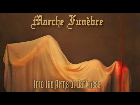 Marche Funèbre - Into the Arms of Darkness [Full Album]