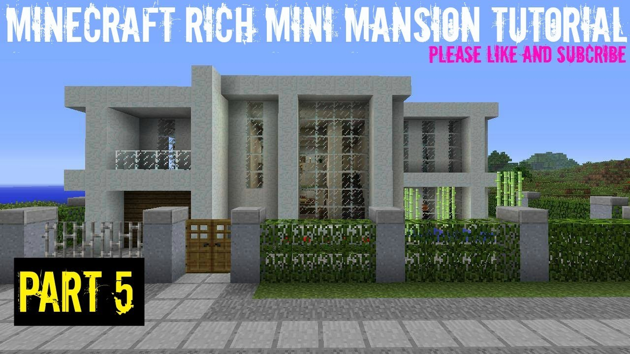 Minecraft rich mini mansion tutorial part 5 finished youtube for Mini mansions houses