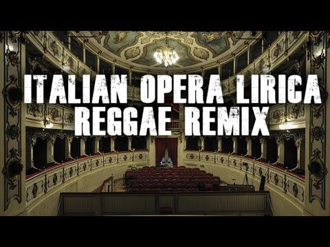 Italian Opera Lirica Reggae Mashup Remix feat. Puccini Verdi Donizetti Rossini - PastaGrooves13