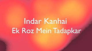 Indar Kanhai - Ek Roz Mein Tadapkar - {2011} HD