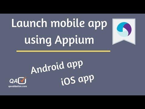 Launch Android | IOS Mobile App Using Appium Capabilities