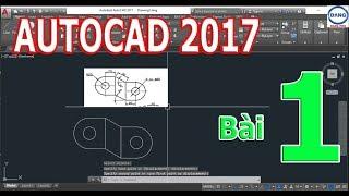 Tự học Autocad 2017 bài 1. (Lệnh Line, Circle, Arc, Mirror, Move)
