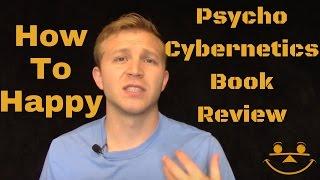 Psycho Cybernetics By Maxwell Maltz: Book Review