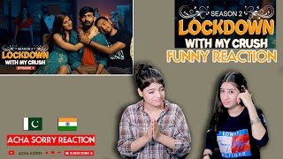 Lockdown with my Crush(S2)   REACTION    Ep - 1    Swagger Sharma New Video   ACHA SORRY REACTION