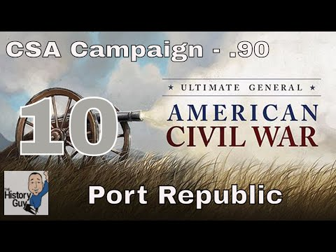 PORT REPUBLIC - Ultimate General: Civil War version .92 - Confederate Campaign #10 BG Difficulty