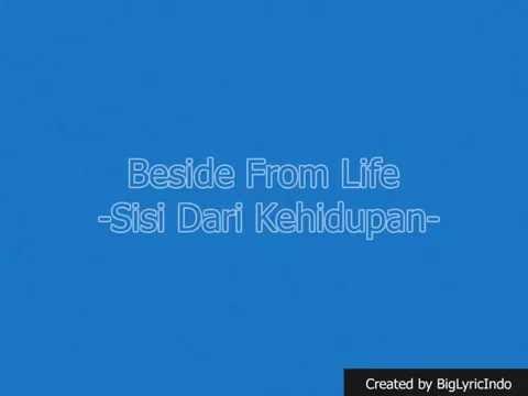 Beside From Life - Sisi dari Kehidupan Lyrics
