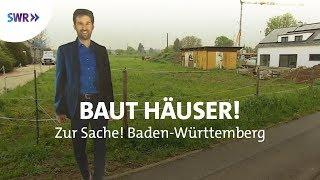 Baut Häuser! Tübingen verstärkt Druck auf Grundbesitzer  | Zur Sache! Baden-Württemberg
