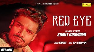 SUMIT GOSWAMI : RED EYE Teaser | Latest Haryanvi Songs Haryanavi 2019 | Sonotek
