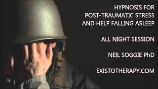 HYPNOSIS FOR PTSD - ALL NIGHT HELP WITH SLEEP - EXISTOTHERAPY.COM - Neil Soggie PhD