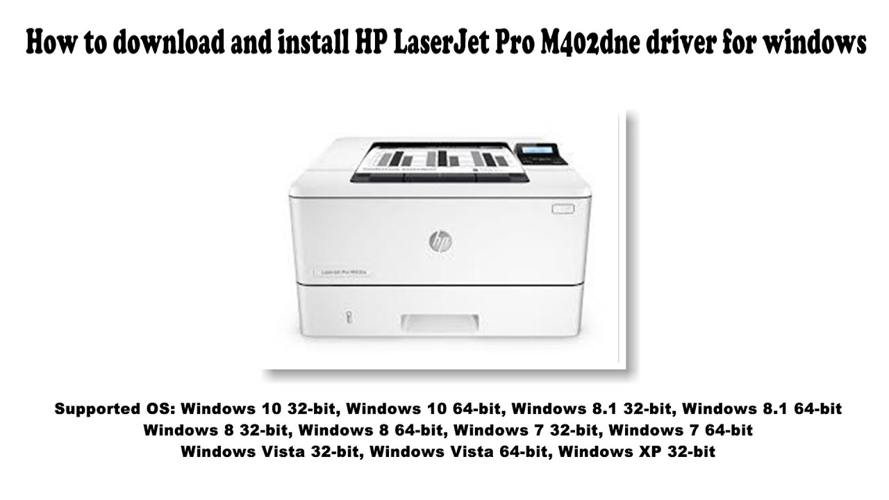 How To Download And Install Hp Laserjet Pro M402dne Driver Windows 10 8 1 8 7 Vista Xp Youtube