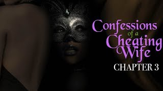 CONFESSIONS OF A CHEATING WIFE - CHAPTER 3