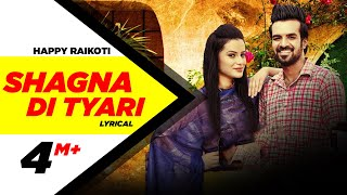 Shagna Di Tyari | Lyrical Video | Happy Raikoti | Latest Punjabi Song 2015