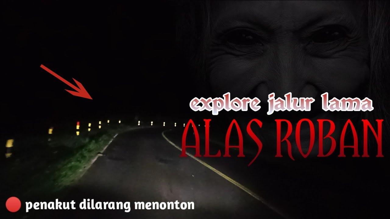 Download Nekat! Melewati Jalur Lama ALAS ROBAN malam hari dengan sepeda motor,inilah yang terjadi.??
