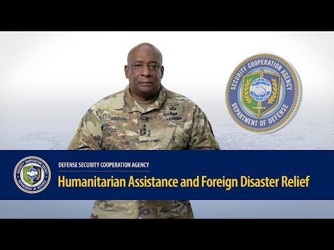 DSCA - Humanitarian Assistance And Foreign Disaster Relief