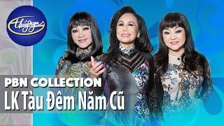 LK Tàu Đêm Năm Cũ | Hoàng Oanh, Thanh Tuyền, Hương Lan, Tâm Đoan, Phương Diễm Hạnh