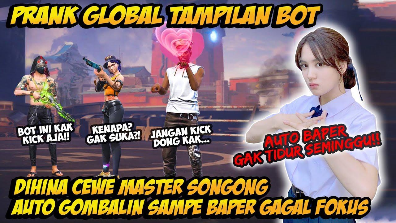 PRANK GLOBAL TAMPILAN BOT FORD DIHINA CEWE MASTER SONGONG AUTO GOMBAL TERUS SAMPE BAPER GAGAL FOKUS