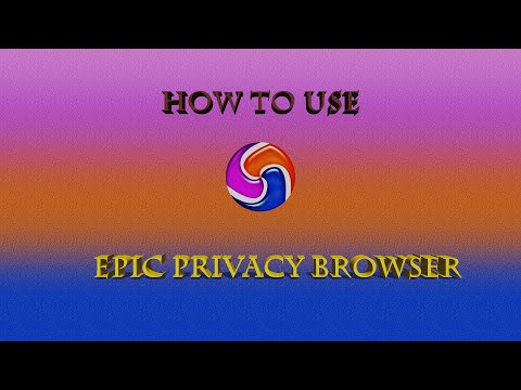EPIC PRIVACY BROWSER |HOW TO USE |ONE OF THE MOST SCECURE BROSWER |